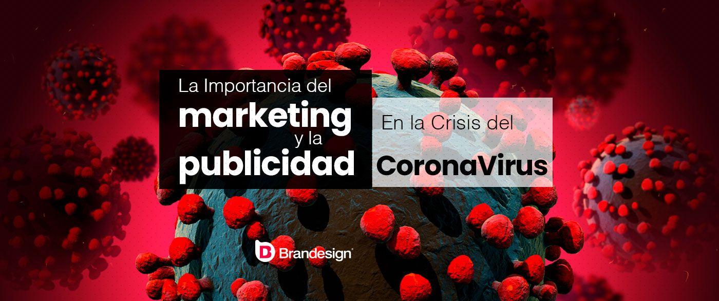 La importancia del Marketing y la Publicidad en la crisis del CoronaVirus