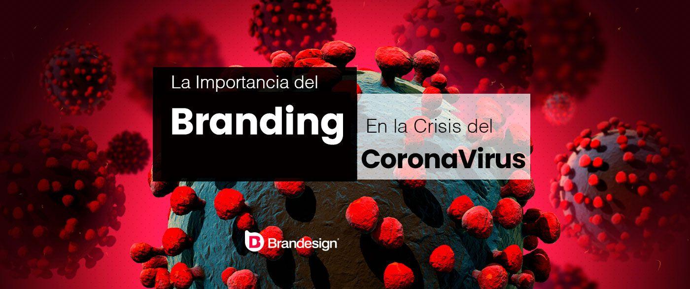 La importancia del Branding en la crisis del coronavirus